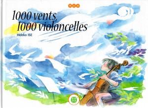 1000 vents, 1000 violoncelles (nobi nobi !)