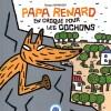 Papa Renard en croque pour les cochons (nobi nobi !)