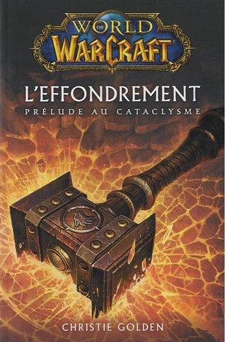 Couverture du livre L'effondrement (The Shattering) : Prélude au Cataclysme de World of Warcraft (Christie Golden)