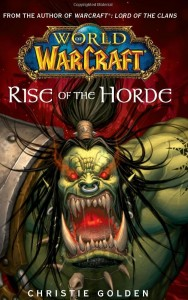 Couverture du roman World of Warcraft : Rise of the Horde de Christie Golden