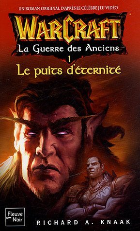 Couverture du tome 1 du livre Warcraft le puits d'éternité de la trilogie de la guerre des anciens de Richard Knaak