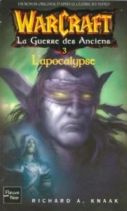 Couverture du tome 3 du livre Warcraft l'apocalypse de la trilogie de la guerre des anciens de Richard Knaak