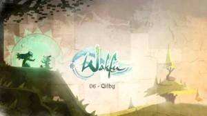 Wakfu Saison 2 - Episode 6 : Qilby