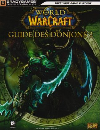 Guide Bradygames World of Warcraft Guide des donjons (2ème édition)