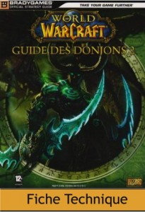 Guide Bradygames World of Warcraft Guide des donjons (2ème édition)
