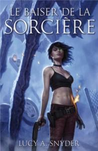Couverture du roman Le baiser de la sorcière de Lucy A. Snyder