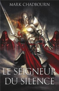 Couverture du roman Le seigneur du silence de Mark Chadbourn
