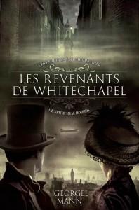 Couverture du roman les revenants de Whitechapel, les aventures extraordinares de Newbury et Hobbes.