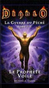 """Couverture du livre """"Le prophète voilé"""" de Richard A. Knaak, dernier tome de la trilogie la guerre du péché (Diablo)"""