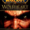 Couverture amricaine du roman Wolfheart (Warcraft) de Richard A. Knaak