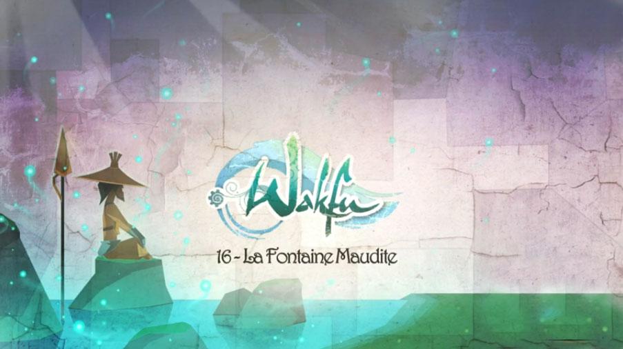 Wakfu Saison 2 – Episode 16 (ép 43) - La Fontaine Maudite