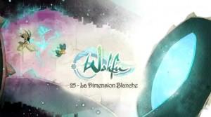 Wakfu Saison 2 - Épisode 25 - La Dimension Blanche