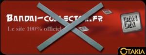 Bandai Collector ferme ses portes