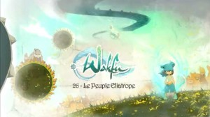 Wakfu Saison 2 - Episode 26 - Le peuple éliatrope