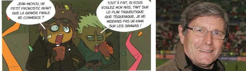 Le présentateur sportif Jean-Michou est une caricature de Jean-Michel Larqué, un ancien footballeur français reconverti en journaliste sportif.