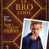 Couverture du livre How I met your mother : le bro code de Barney Stinson