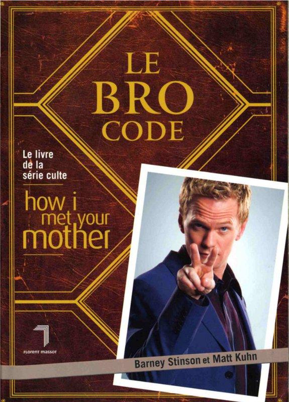Couverture du livre How I met your mother : le bro code de Barney Stinson