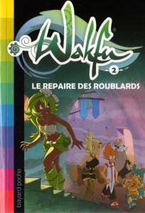 Roman Wakfu Tome 2 : Le repère des Roublards