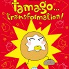 Tamago Tome 3 : Tamago Transformation (nobi nobi !)