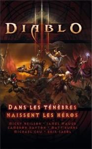 Couverture du roman Dans les Ténèbres naissent les héros, recueil de nouvelles situées dans l'univers de Diablo (avant le troisième opus)
