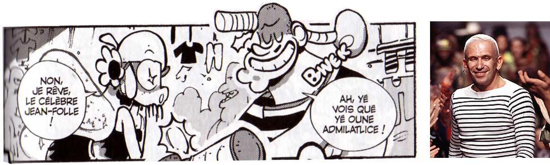 Jean-Folle Gaulé est un clin d'œil au célèbre couturier Jean Paul Gautier