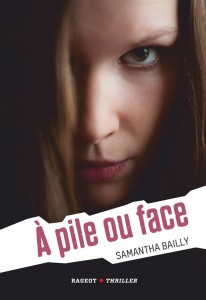 A pile ou face -Samantha Bailly