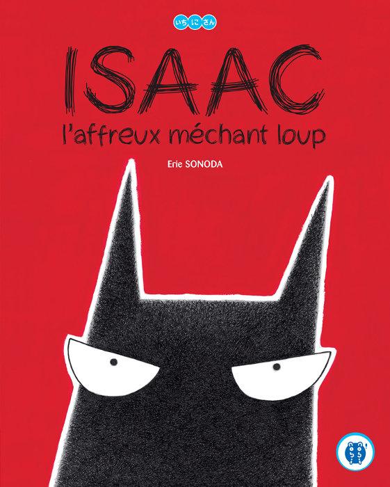 Couverture du livre jeunesse Isaac l'affreux méchant loup