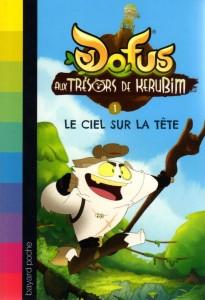 Roman Kerubim (Dofus) Tome 1 : Le ciel sur la tête