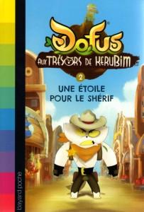 Roman Kerubim (Dofus) Tome 2 : Une étoile pour le shérif
