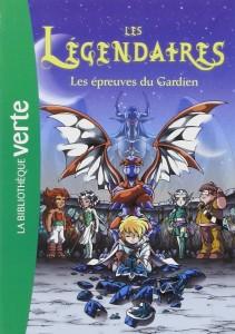 les legendaires - les épreuves du gardien