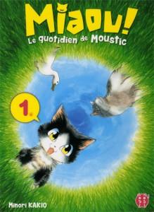 Couverture du tome 1 du manga Miaou, le quotidien de Moustic