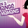 on-a-echange-nos-mamans2