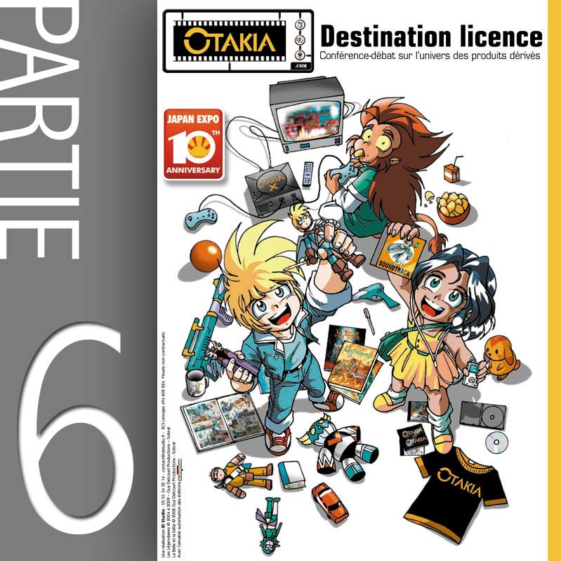 Conférence Licencing et produit dérivé - Partie 6 : Pourquoi le Japon sait mieux exploiter ses licences que la France ? (Japan-Expo 2009)